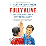 Fully Alive: Discovering What Matters Most