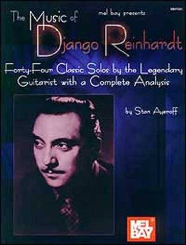 The Music of Django Reinhardt: Forty-Four Classic Solos by the Legendary Guitarist with a Complete Analysis by Stan Ayeroff (May 16,2011) (Django Reinhardt Sheet Music)