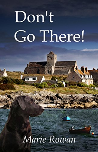 Don't Go There!: set on the magical island of Iona (Dom Broadley Book 1) (Bubble Mollie)