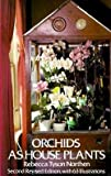 img - for Rebecca Tyson Northen: Orchids as House Plants (Paperback - Revised Ed.); 1976 Edition book / textbook / text book