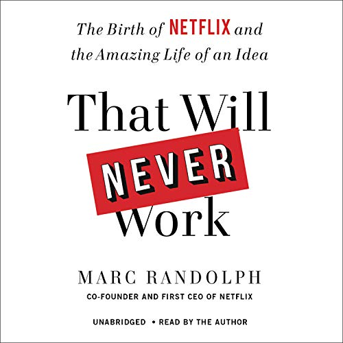 That Will Never Work: The Birth of Netflix and the Amazing Life of an Idea (Graphic Design That Works)