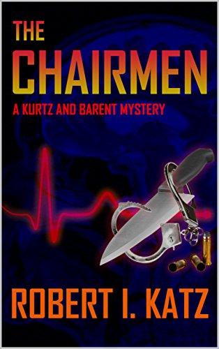 Book: The Chairmen - A Kurtz and Barent Mystery (Kurtz and Barent Mysteries Book 4) by Robert I. Katz