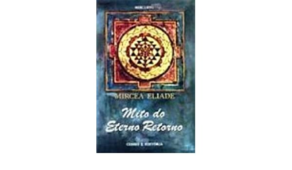Mito do Eterno Retorno: Amazon.es: Mircea Eliade: Libros en ...