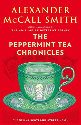 The Peppermint Tea Chronicles (44 Scotland Street Series)