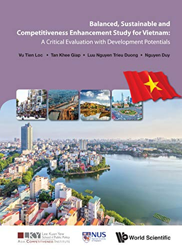 Balanced, Sustainable and Competitiveness Enhancement Study for Vietnam: A Critical Evaluation with Development Potentials