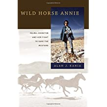 Wild Horse Annie: Velma Johnston and Her Fight to Save the Mustang