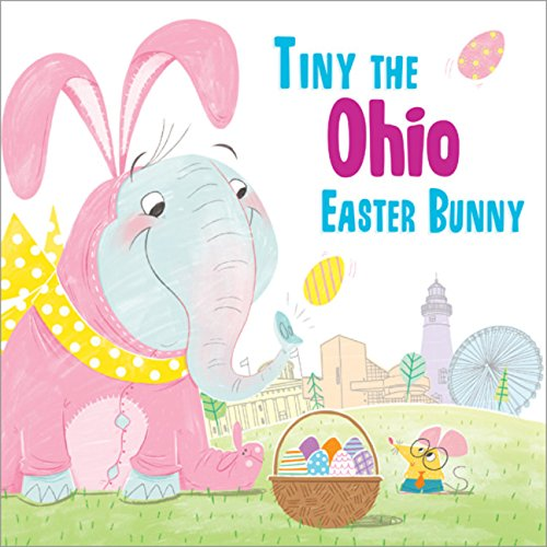 Tiny the Ohio Easter Bunny (Tiny the Easter Bunny) PDF