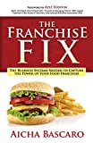 img - for The Franchise Fix: The Business Systems Needed to Capture the Power of Your Food Franchise book / textbook / text book