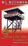 Blaze Atop Swallow Hill Lookout (Firehawks Lookouts) (Volume 3)