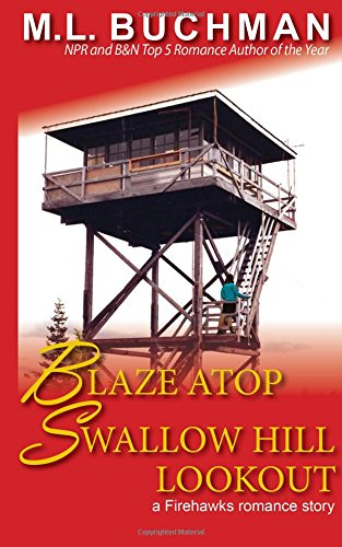 Blaze Atop Swallow Hill Lookout (Firehawks Lookouts) (Volume 3) pdf