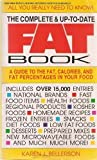 The Complete and Up -to -Date Fat Book, Karen J. Bellerson, 0895294834
