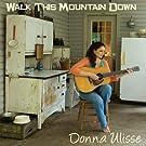 Walk This Mountain Down