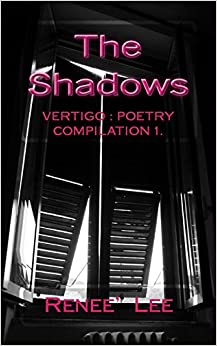 The Shadows, The Sojourn to Solace: Vertigo: Poetry Compilation 1