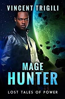 Mage Hunter (Lost Tales of Power Book 8) by [Trigili, Vincent]