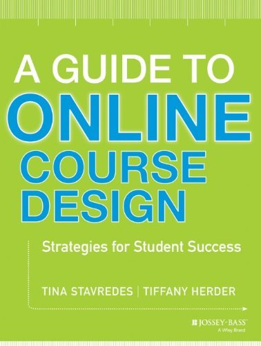 A Guide to Online Course Design: Strategies for Student Success by Stavredes Tina Herder Tiffany (2014-01-28) Paperback