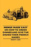 Menus Made Easy or How to Order Dinner, Nancy Lake, 1406793477