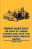 Menus Made Easy or How to Order Dinner, Nancy Lake, 1406793477