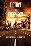 Fiction or Prophecy, Angelo Thomas Crapanzano, 1621474976