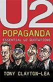 """""""U2"""" Popaganda: Essential """"U2"""" Quotations"""