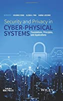 Security and Privacy in Cyber-Physical Systems: Foundations, Principles, and Applications