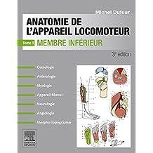 Anatomie de l'appareil locomoteur-Tome 1: Membre inférieur (French Edition)