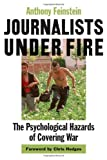 Journalists under Fire, Anthony Feinstein, 0801884411