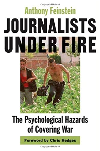 Journalists under Fire: The Psychological Hazards of Covering War