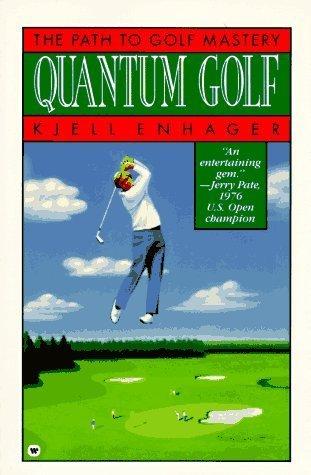 Quantum Golf: The Path to Golf Mastery by Kjell Enhager (1992-06-01)