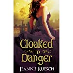 Cloaked in Danger | Jeannie Ruesch