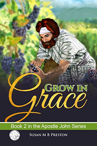 Book: Grow in Grace (Apostle John Series 2) by Susan Preston
