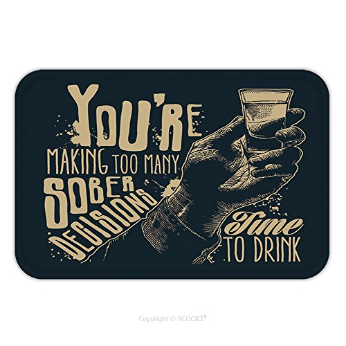 Flannel Microfiber Non-slip Rubber Backing Soft Absorbent Doormat Mat Rug Carpet Design T Shirt You Re Making Too Many Sober Decisions Time To Drink With Male Hand Holding A 339811103 for Indoor/Outdo (Making Of Halloween Abstract)