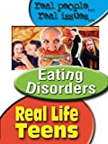 Real Life Teens: Eating Disorders