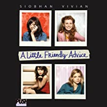 A Little Friendly Advice Audiobook by Siobhan Vivian Narrated by Elizabeth Evans