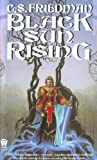 Black Sun Rising, C. S. Friedman, 0886775272