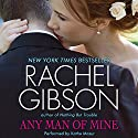 Any Man of Mine Audiobook by Rachel Gibson Narrated by Kathe Mazur