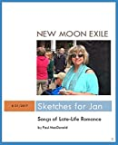 img - for New Moon Exile: Sketches for Jan - Songs of Late-Life Romance book / textbook / text book