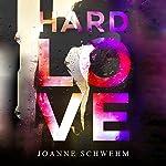 Hard Love | Joanne Schwehm
