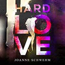Hard Love Audiobook by Joanne Schwehm Narrated by Lillian Claire, Ryan Turner