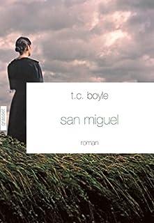 San Miguel : roman, Boyle, Thomas Coraghessan