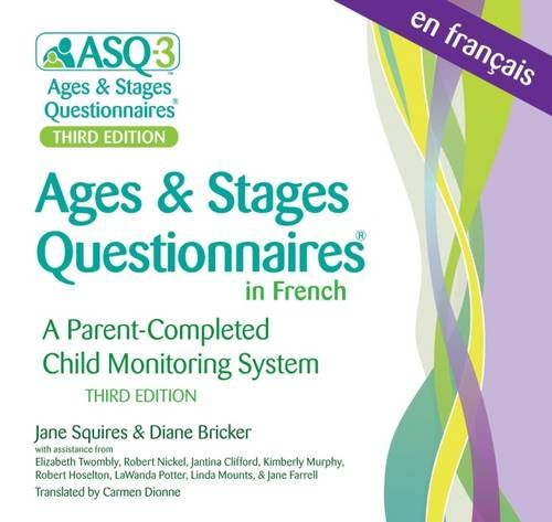 Ages & Stages Questionnaires® in French,  (ASQ-3™ French): A Parent-Completed Child Monitoring System (Asq-3 Ages & Stages Questionnaires) (French Edition)