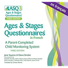 Ages and Stages Questionnaires in French, (ASQ-3' French: A Parent-Completed Child Monitoring System
