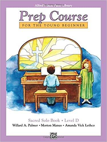 Alfred's Basic Piano Prep Course Sacred Solo Book, Bk D: For the Young Beginner (Alfred's Basic Piano Library) by Willard A. Palmer (1991-10-01)