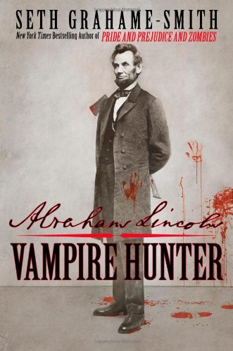 Abraham Lincoln: Vampire Hunter 1st (first) edition Text Only -