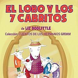 El Lobo y los 7 Cabritos [The Wolf and the 7 Kids]