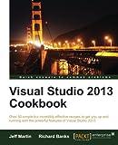 Visual Studio 2013 Cookbook, Jeff Martin, 1782171967
