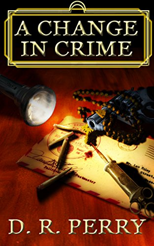 A Change In Crime: A Supernatural Depression-Era Thriller (La Famiglia di Mostri Book 1) by [Perry, D.R.]