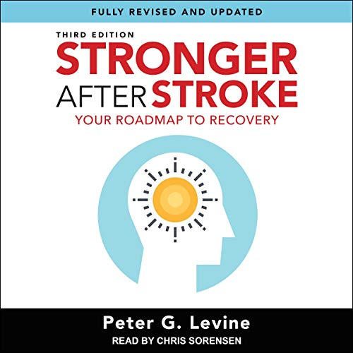 Stronger After Stroke, Third Edition: Your Roadmap to Recovery