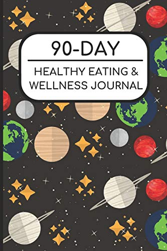 90-Day Healthy Eating and Wellness Journal: Planets and Space Cover, Workout Fitness Nutrition Weight Loss Planner with Daily Gratitude por Joanna H Peterson Publishing