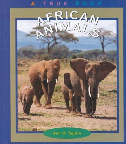 African Animals (True Books: Animals) -