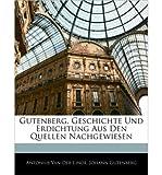 img - for Gutenberg, Geschichte Und Erdichtung Aus Den Quellen Nachgewiesen (Paperback)(German) - Common book / textbook / text book